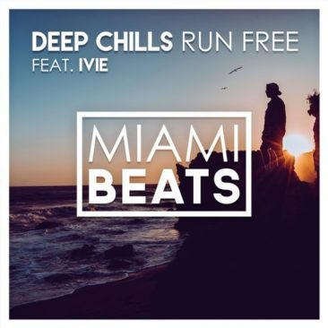 Deep Chills ft. IVIE – Run Free
