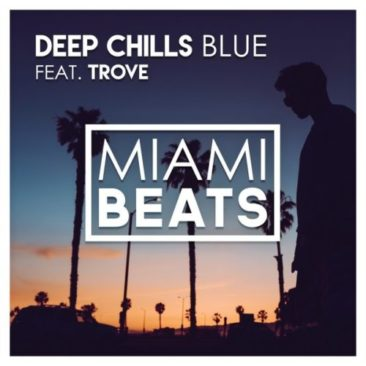 Deep Chills ft. Trove – Blue